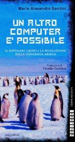 Versione elettroncia del saggio di Mario Alexandro Santini sul movimento del software libero open source, sulla licenza gpl  e sistemi operativi gnu linux
