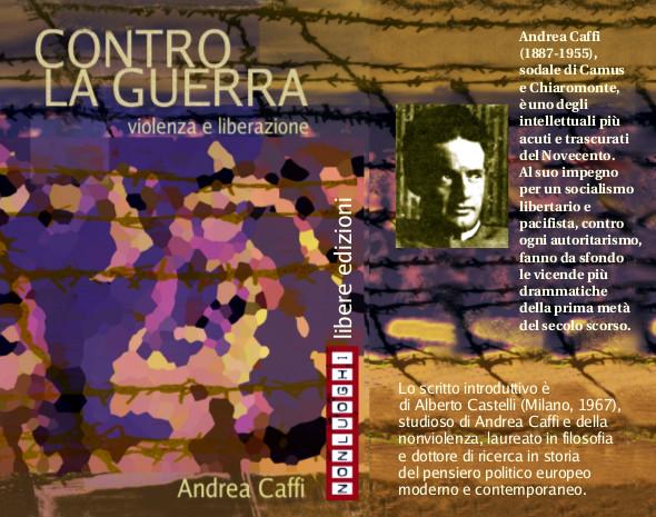"""La copertina del libretto """"Contro la guerra. Violenza e liberazione"""", un testo di Andrea Caffi commentato da Alberto Castelli, edito da Nonluoghi nel 2002"""